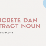 Concrete dan Abstract Noun dalam Bahasa Inggris