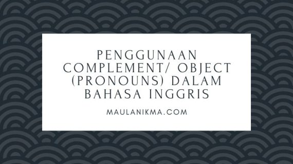 Penggunaan Complement/ Object (Pronouns) dalam Bahasa Inggris