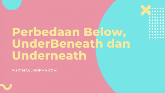 Perbedaan Below Under Beneath dan Underneath