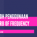 Contoh Penggunaan Adverb of Frequency