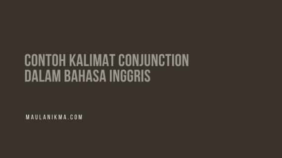 Contoh Kalimat Conjunction dalam Bahasa Inggris