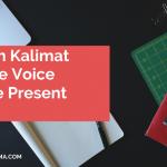 Contoh Kalimat Passive Voice Simple Present Tense