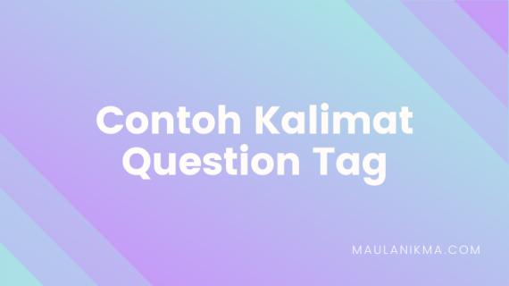 Contoh Kalimat Question Tag Beserta Artinya