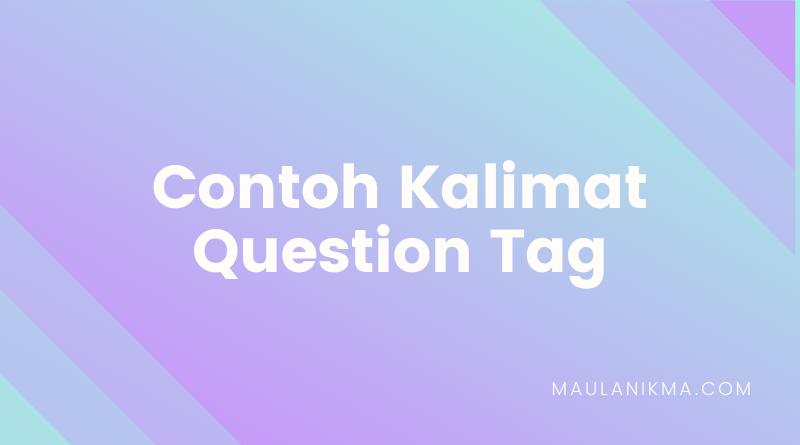 Contoh Kalimat Question Tag