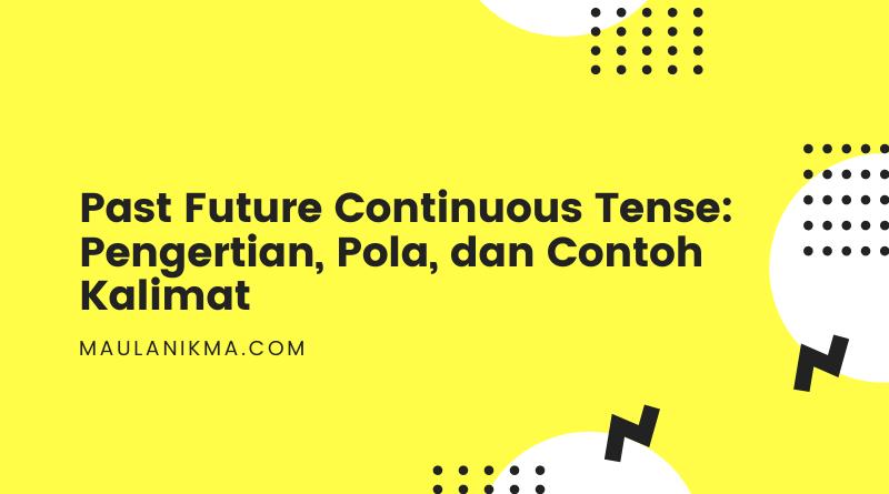 Past Future Continuous Tense _ Pengertian, Pola, dan Contoh Kalimat