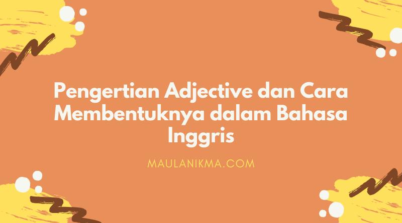Pengertian Adjective dan Cara Membentuknya dalam Bahasa Inggris