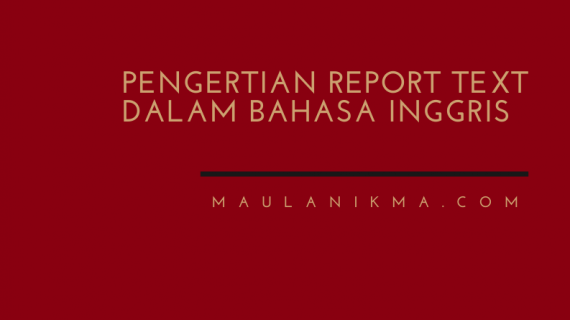 Pengertian Report Text dalam Bahasa Inggris