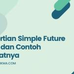 Pengertian Simple Future Tense dan Contoh Kalimatnya