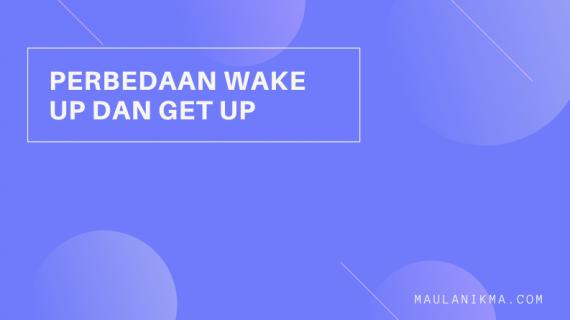 Perbedaan Wake up dan Get Up dalam Bahasa Inggris
