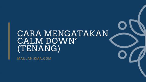 Cara Mengatakan Calm Down' (Tenang)
