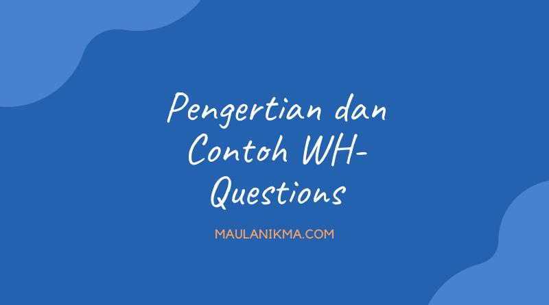 Pengertian dan Contoh WH Questions