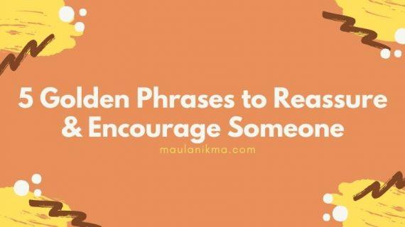 5 Golden Phrases to Reassure & Encourage Someone