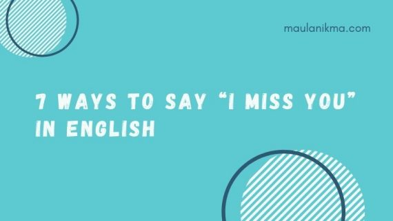 "7 Ways To Say ""I Miss You"" in English"